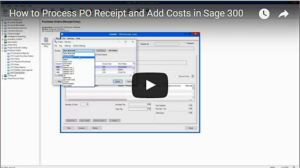 How to Process PO Receipt and Add Costs in Sage 300 Video