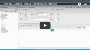 How to Quickly Print a Check in Acumatica Video