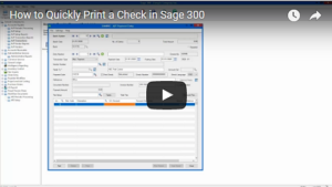 How to Quickly Print a Check in Sage 300 Video