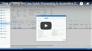 How to Setup and Use Quick Processing in Acumatica Sales Order Video